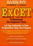 How to Prepare for the ExCet - Examination for the Certification of Educators in Texas, Lowe, Mary E., 0812017749