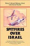 Spitfires over Israel, Brian Cull and Shlomo Aloni, 0948817747