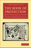 The Book of Protection : Being a Collection of Charms, , 1108027741