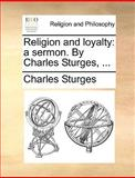 Religion and Loyalty, Charles Sturges, 1140777742