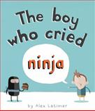 The Boy Who Cried Ninja, Alex Latimer, 1561457744