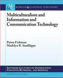 Multiculturalism and Information and Communication Technology, Fichman, Pnina and Marchionini, Gary, 1608457745