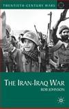 The Iran-Iraq War, Johnson, Rob, 0230577741