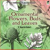 Ornamental Flowers, Buds and Leaves, V.  Ruprich-Robert and Marie Zaczkiewicz, 0486477746