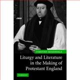 Liturgy and Literature in the Making of Protestant England, Rosendale, Timothy, 0521877741