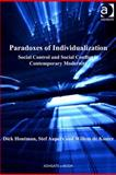 Paradoxes of Individualization : Social Control and Social Conflict in Contemporary Modernity, Houtman, Dick and Aupers, Stef, 0754697746