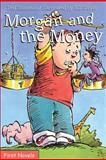 Morgan and the Money, Ted Staunton, 0887807747