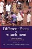Different Faces of Attachment : Cultural Variations of a Universal Human Need, , 1107027748