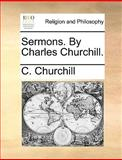 Sermons by Charles Churchill, C. Churchill, 1140907743