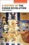 A History of the Cuban Revolution, Chomsky, Aviva, 1405187743