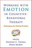 Working with Emotion in Cognitive-Behavioral Therapy : Techniques for Clinical Practice, , 1462517749