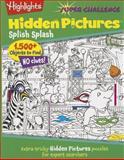 Highlights Super Challenge Hidden Pictures® Splish Splash, Highlights for Children, 1620917742