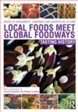 Local Foods Meet Global Foodways : Tasting History, , 0415697751