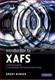 Introduction to XAFS : A Practical Guide to X-Ray Absorption Fine Structure Spectroscopy, Bunker, Grant, 052176775X