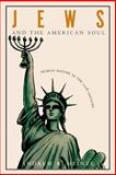 Jews and the American Soul : Human Nature in the Twentieth Century, Heinze, Andrew R., 0691127751