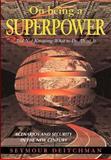 On Being a Superpower, Seymour J. Deitchman, 0813367751