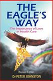 The Eagle's Way, Peter L. Johnston, 1452507759