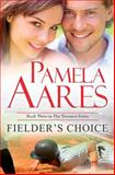 Fielder's Choice, Pamela Aares, 1497537754