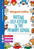 Raising Self-Esteem in Primary Schools 9781848607750