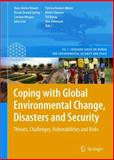 Coping with Global Environmental Change, Disasters and Security : Threats, Challenges, Vulnerabilities and Risks, , 3642177751
