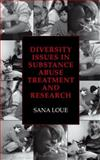 Diversity Issues in Substance Abuse Treatment and Research, Loue, Sana, 0306477750
