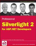 Professional Silverlight 2 for ASP. NET Developers, Jonathan Swift and Chris Barker, 0470277750