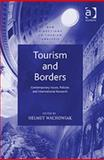 Tourism and Borders : Contemporary Issues Policies and International Research, , 0754647757