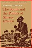 The South and the Politics of Slavery, 1828-1856 9780807107751