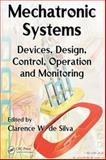 Mechatronic Systems : Devices, Design, Control, Operation and Monitoring, Silva, Clarence W. de, 0849307759