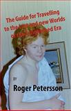 The Guide for Travelling to the Lost and New Worlds of the Enlightened Era, Roger Petersson, 1451507755