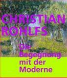 Christian Rohlfs : Die Begegnung mit der Moderne, Luckow, Dirk and Mueller, Magdalena M., 3777427756