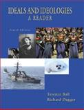 Ideals and Ideologies : A Reader, Ball, Terence and Dagger, Richard, 032107775X