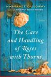 The Care and Handling of Roses with Thorns, Margaret Dilloway, 0399157751