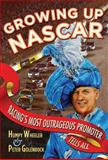 Growing up NASCAR, Humpy Wheeler and Peter Golenbock, 0760337756