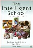 The Intelligent School, MacGilchrist, Barbara and Myers, Kate, 0761947752