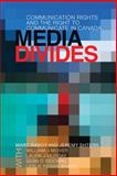 Media Divides : Communication Rights and the Right to Communicate in Canada, Raboy, Marc and Shtern, Jeremy, 0774817755