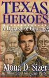 Texas Heroes, Mona D. Sizer, 1556227752
