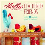 Mollie Makes Feathered Friends, Mollie Makes Staff, 1596687754