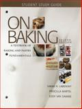 Study Guide for on Baking : A Textbook of Baking and Pastry Fundamentals, Labensky, Sarah R., 0132357755
