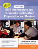 EMT-Intermediate and Paramedic Certification Preparation and Review, Mack, Daniel and Wesley, Keith, 0323047750