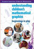 Children's Mathematical Graphics, Carruthers, Elizabeth and Worthington, Maulfry, 0335237754