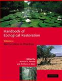 Handbook of Ecological Restoration : Restoration in Practice, Davy, A. J., 0521047757