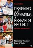 Designing and Managing a Research Project : A Business Student's Guide, Waller, David S. and Polonsky, Michael Jay, 1412977754