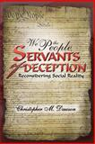 We the People, Servants of Deception, Christopher M. Dawson, 1469197758