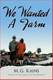 We Wanted a Farm, Maurice G. Kains, 0486497755