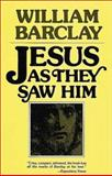 Jesus As They Saw Him, William Barclay, 0802817750