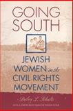 Going South : Jewish Women in the Civil Rights Movement, Schultz, Debra L., 081479775X