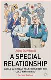 A Special Relationship : Anglo-American Relations from the Cold War to Iraq, Dumbrell, John, 1403987750