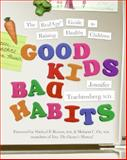 Good Kids, Bad Habits, Jennifer Trachtenberg, 0061127752