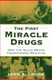 The First Miracle Drugs : How the Sulfa Drugs Transformed Medicine, , 019518775X